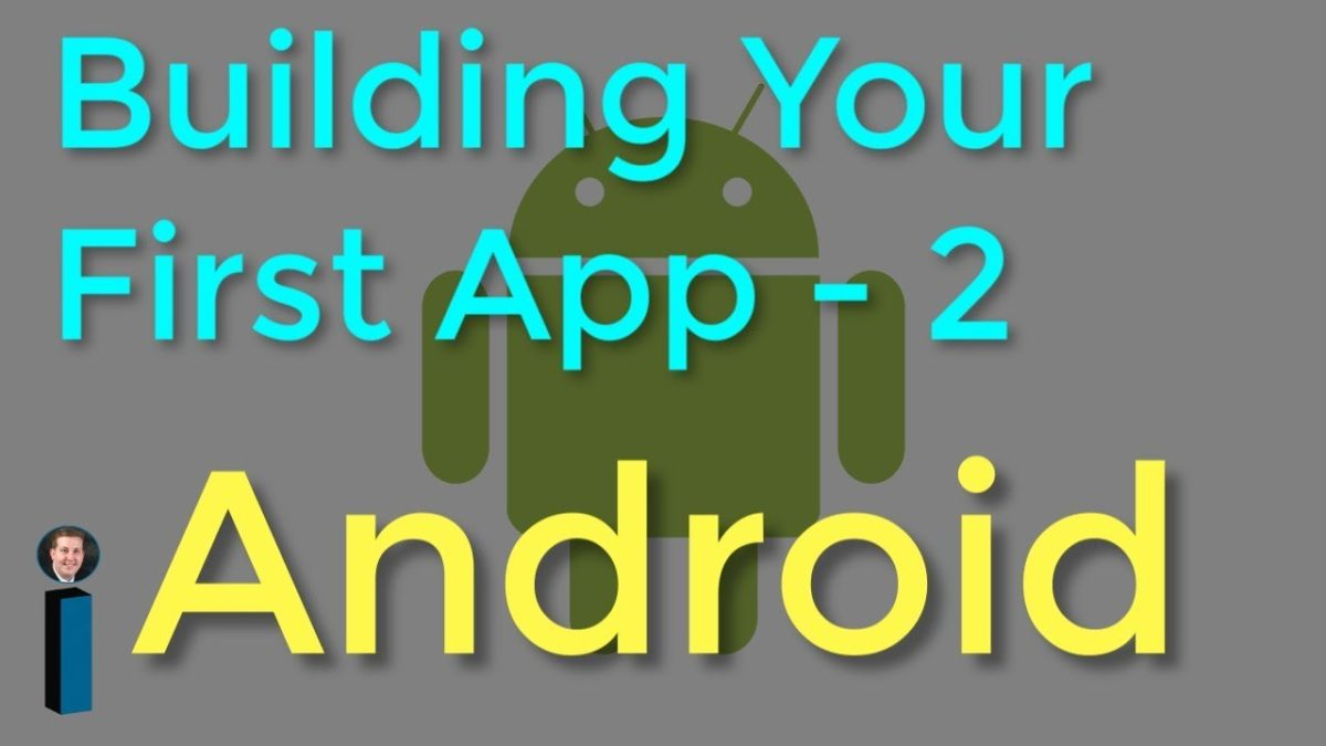 Building Your First App – Part 2 – Getting Started with Android Development