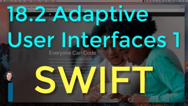 18.2 Adaptive User Interfaces, Part 1 – Intro to App Development with Swift
