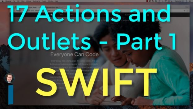 17 Actions and Outlets, Part 1 – Intro to App Development with Swift