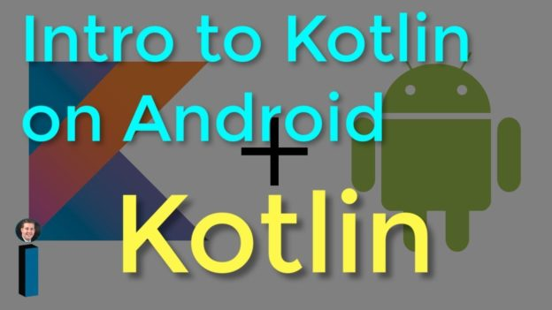 Intro to Kotlin on Android – Tutorial Series