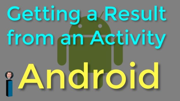Getting a Result from an Activity – Getting Started with Android Development