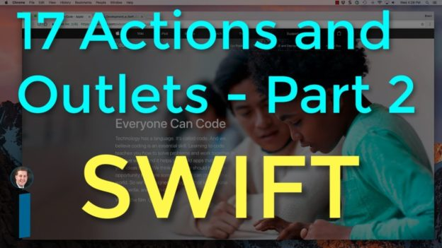 17 Actions and Outlets, Part 2 – Intro to App Development with Swift